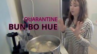 Vlog 5: Why I will not make Bun Bo Hue again  Quarantine Cooking