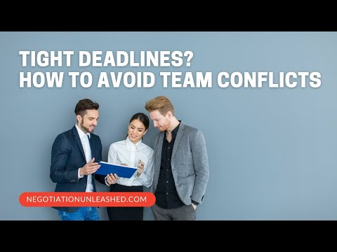 Tight Deadlines?: How to Avoid Team Conflicts