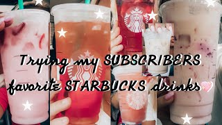 TRYING MY SUBSCRIBERS FAVORITE STARBUCKS DRINKS