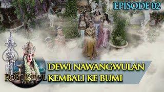 Dewi NawangWulan Pergi Kembali ke Bumi - Nyi Roro Kidul Eps 2