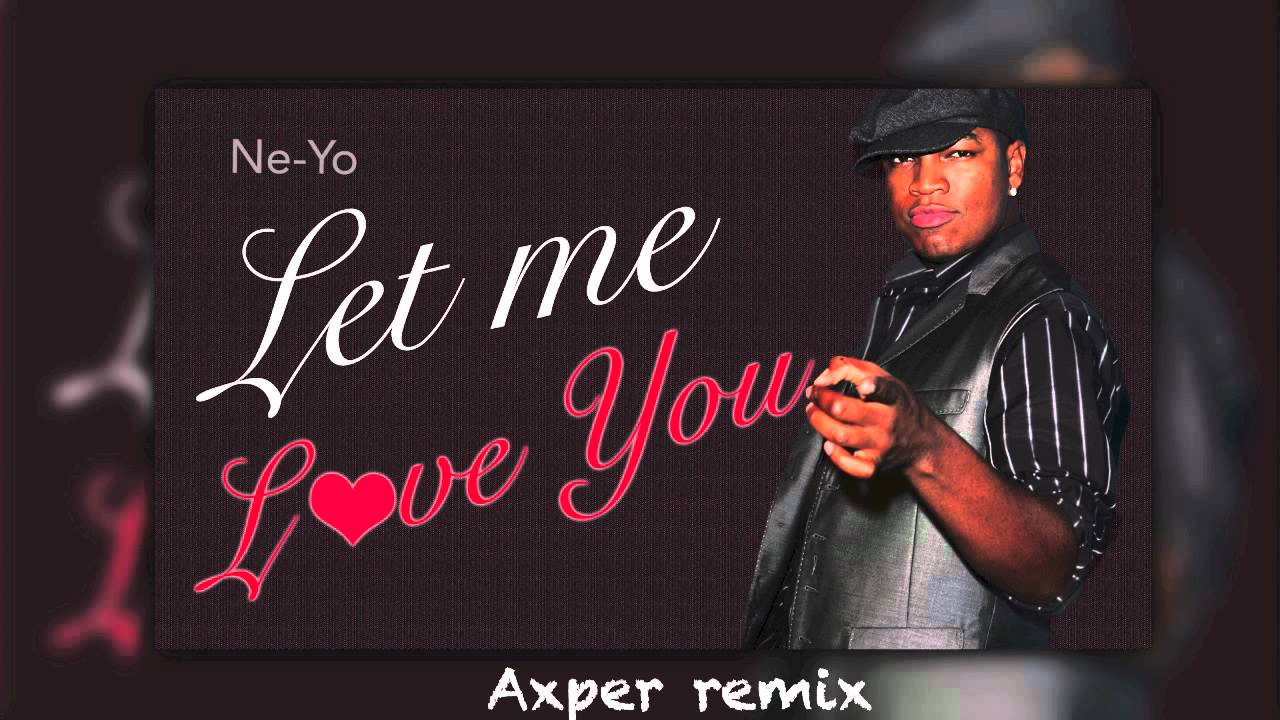 Download Let me love you(Until You Learn To Love Yourself )-Axper remix