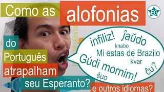Como as alofonias do português atrapalham o teu Esperanto e outros idiomas? | Esperanto do Zero!