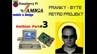 How To Emulate Amiga on Raspberry Pi - Amibian Tutorial & Picasso 96 screen modes Teil 3 (2020)