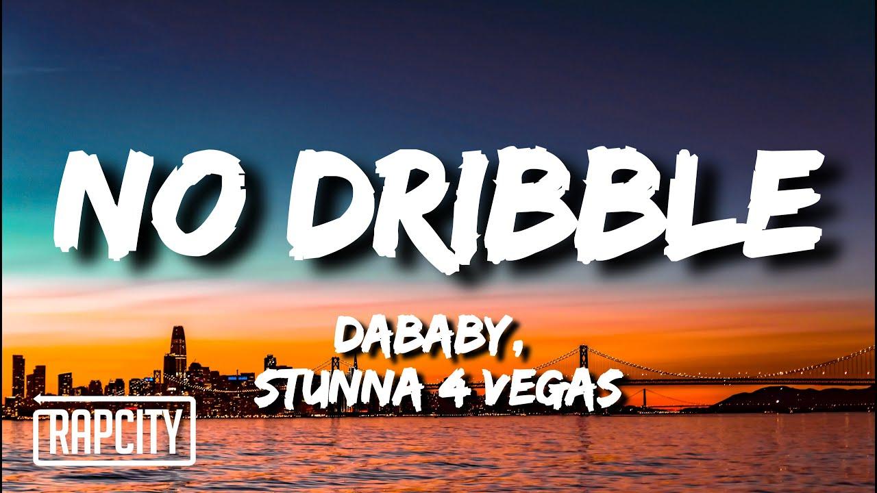 Download DaBaby - No Dribble (Lyrics) ft. Stunna 4 Vegas