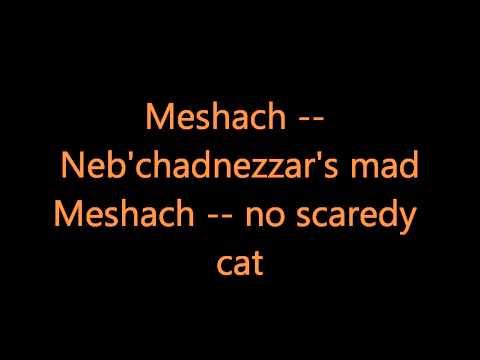 """""""Meshach"""" ~Apologetix"""