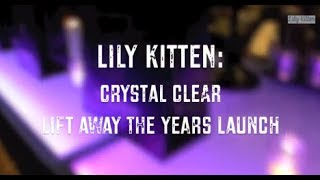 Lily Kitten: Crystal Clear Lift Away The Years Launch Thumbnail