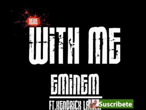Eminem Feat Kendrick Lamar - Here with me