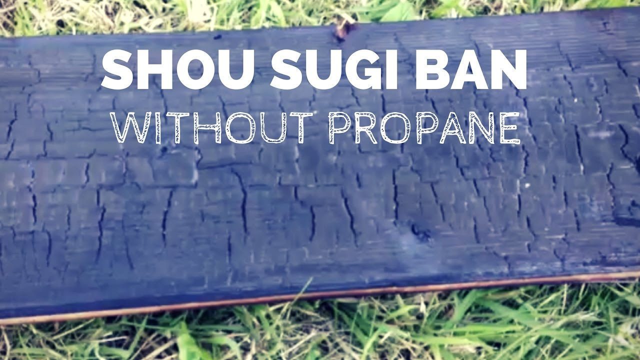 Shou Sugi Ban Without Propane Youtube
