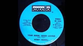 "BOBBY POWELL ""Your good, good loving"""