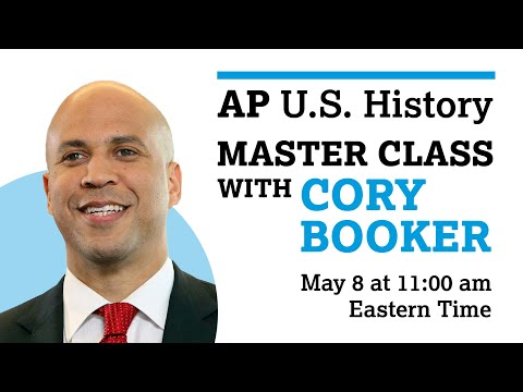 AP U.S. History: Final Lesson - Exam Tips and Best Wishes with Special Guest Cory Booker