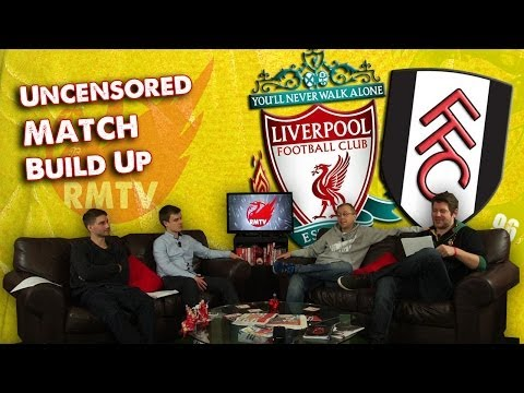Liverpool v Fulham: The Uncensored Match Build Up Show