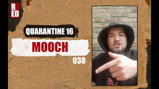 Quarantine 16 - Mooch [038]