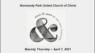 NPUCC Worship for Maundy Thursday, 2021