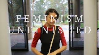 Documentary 'Feminism Unfinished'