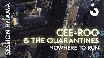 """CEE-ROO - """"Nowhere to run"""" - Session Pyjama"""