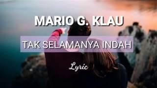 Lirik Tak Selamanya Indah - Mario G.Klau