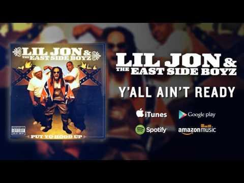 Lil Jon & The East Side Boyz - Y'all Ain't Ready