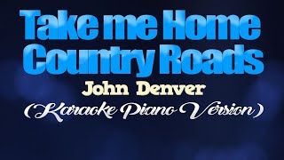 TAKE ME HOME COUNTRY ROADS - John Denver (KARAOKE PIANO VERSION)