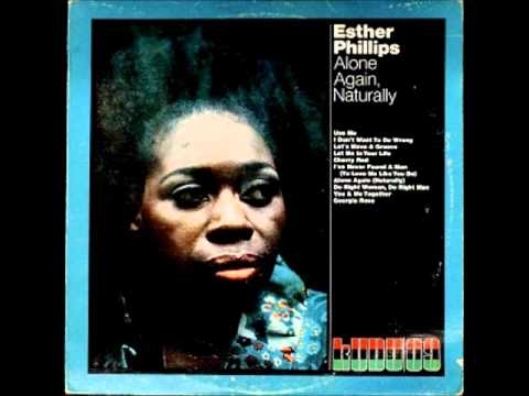 Esther Phillips - Alone Again , Naturally