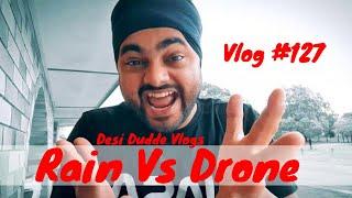 Vlog # 127 | Rain Vs Drone | Desi Dudde Vlogs | Australian Punjabi Travel Vlogger