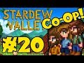 STARDEW VALLEY: Co-Op Multiplayer! - Episode 20