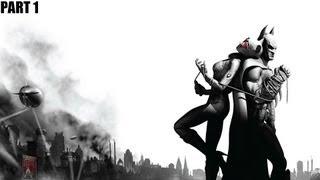 Batman: Arkham City - Part 1