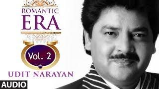Gambar cover Romantic Era With Udit Narayan | Bollywood Romantic Songs | Vol. 2 | Jukebox