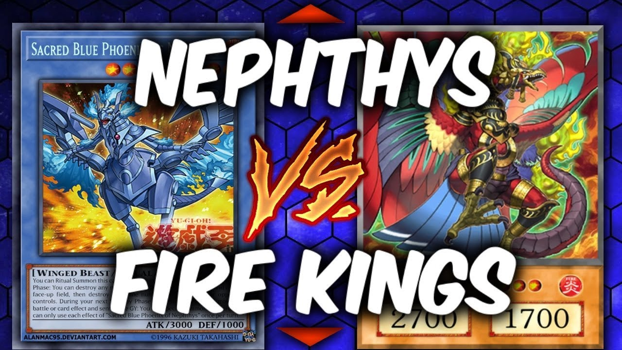 Yugioh Nephthys Vs Fire Kings Yu Gi Oh Competitive Deck Duel