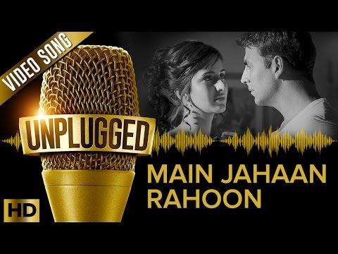 Akshay Kumar & Katrina Kaif | Main Jahaan Rahoon UNPLUGGED | Rahat Fateh Ali Khan