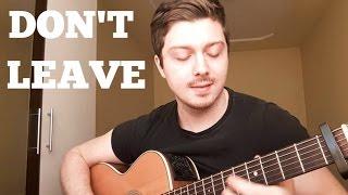 Snakehips & MØ - Don't Leave - Acoustic Fingerstyle Guitar Cover - Nicolaevici Bogdan