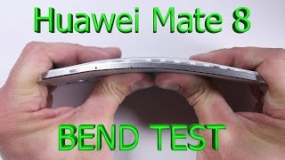 Huawei Mate 8 Bend test - Scratch test- Burn Test