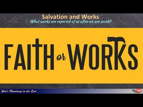 Salvation vs Works - What Are We To Do?