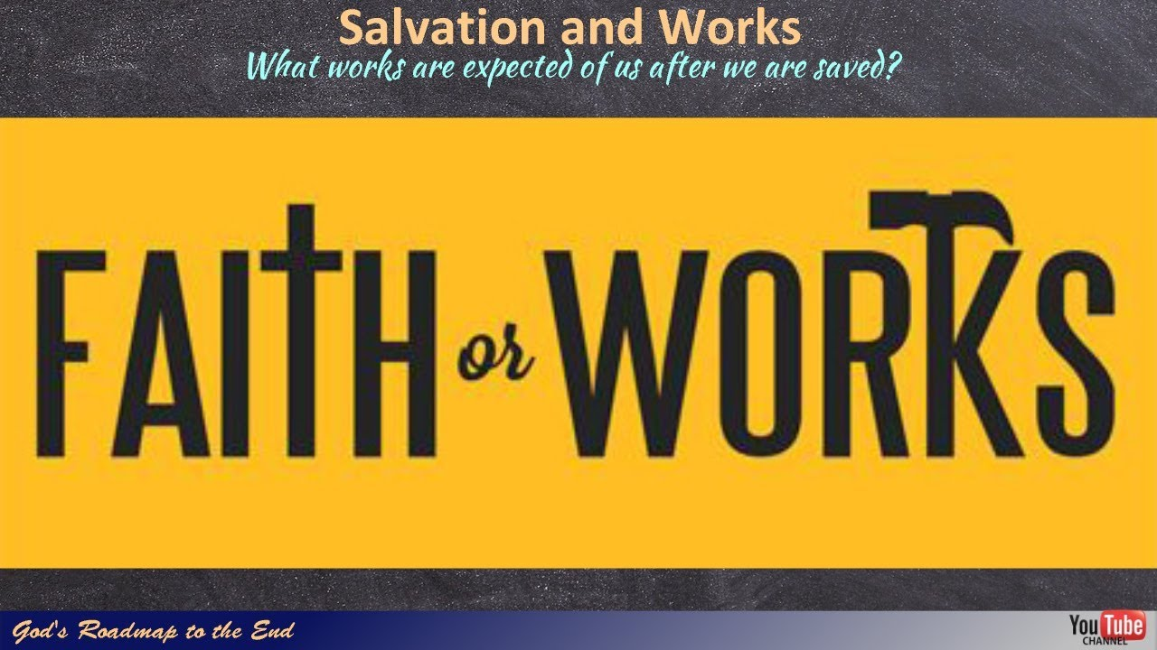 Faith vs Works - What Are We To Do?