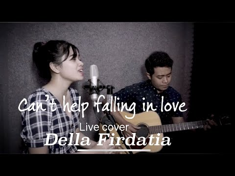 Can't help falling in love with you - Della Firdatia (Live cover)