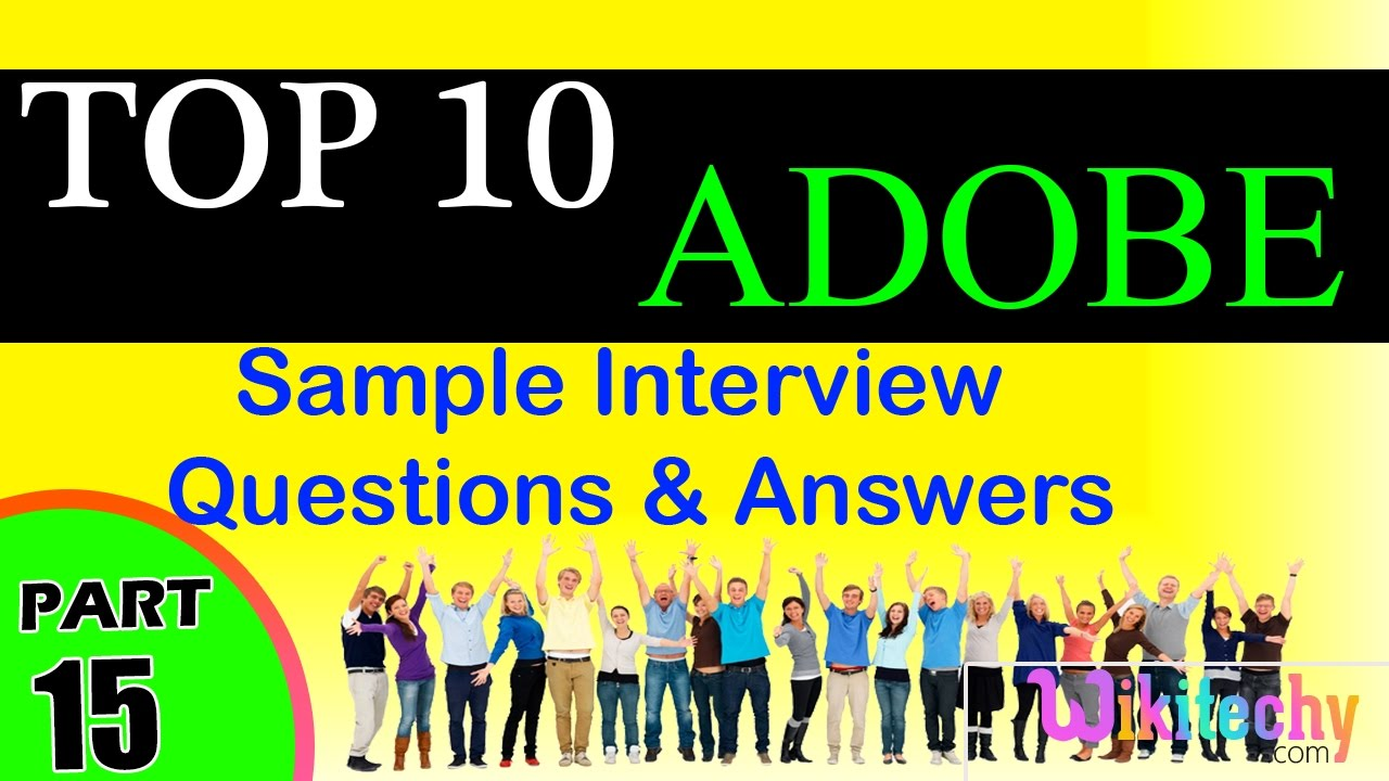 Adobe top most important interview questions and answers for freshers /  experienced online videos