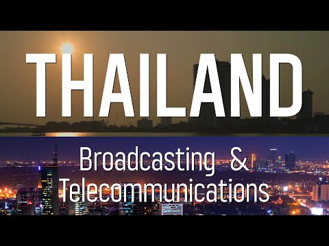 Thailand improving broadcast & telecommunication infrastructure, transitioning to digital era