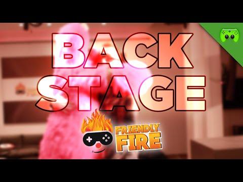 BACKSTAGE 🎮 #FriendlyFire