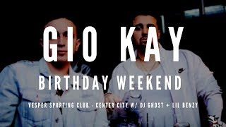 Gio Kay 22nd Birthday Weekend 2019 @ Vesper Sporting Club - Center City w/ DJ Ghost + Lil Benzy