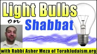 Light bulbs on Shabbat?