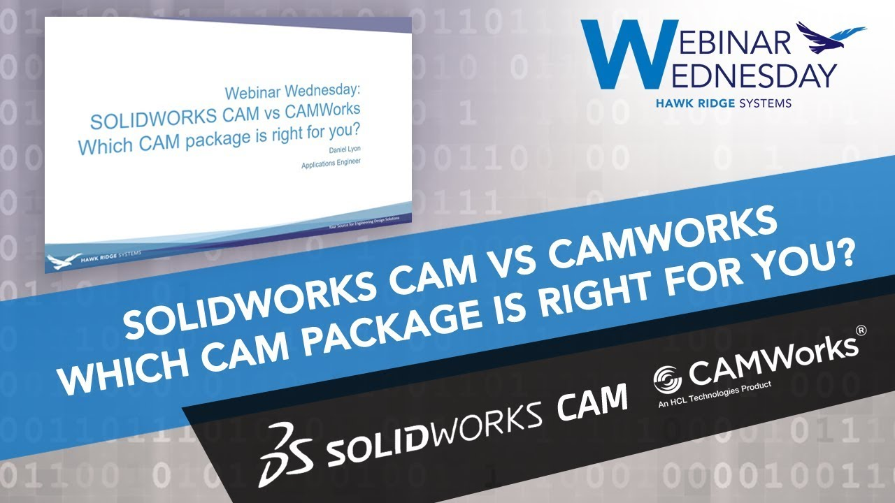 Webinar Wednesday: SOLIDWORKS CAM vs  CAMWorks: Which CAM package is right  for you?