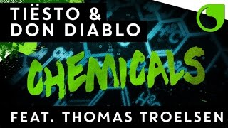 Tiësto & Don Diablo Ft. Thomas Troelsen - Chemicals (Radio Edit)