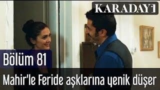 Karadayı 81 Bölüm Mahir 39 le Feride gecenin sonunda aşklarına yenik düşer
