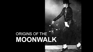 Michael Jackson's ORIGINS OF THE MOONWALK
