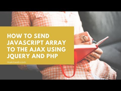 How to Send JavaScript Array to the AJAX using jQuery and PHP thumbnail