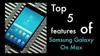 Top 5 features of the Samsung Galaxy On Max
