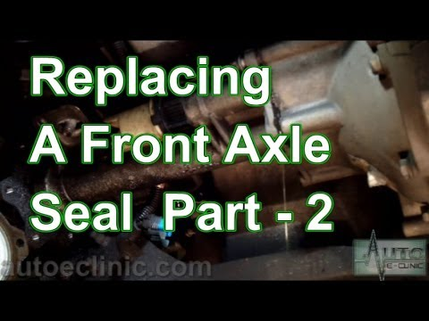 Part 2- How To Replace A Front Axle Shaft Seal (RH Front ...