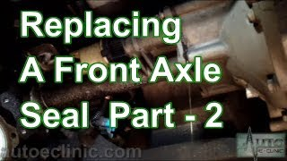 Part 2- How To Replace A Front Axle Shaft Seal  (RH Front) Chevy GMC