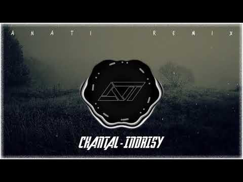 - - - Chantal - Indrisy ( ANATI Remix 2018 )