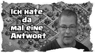 ICH HATE DA MAL EINE ANTWORT | Clash of Clans Deutsch | Let´s Play COC
