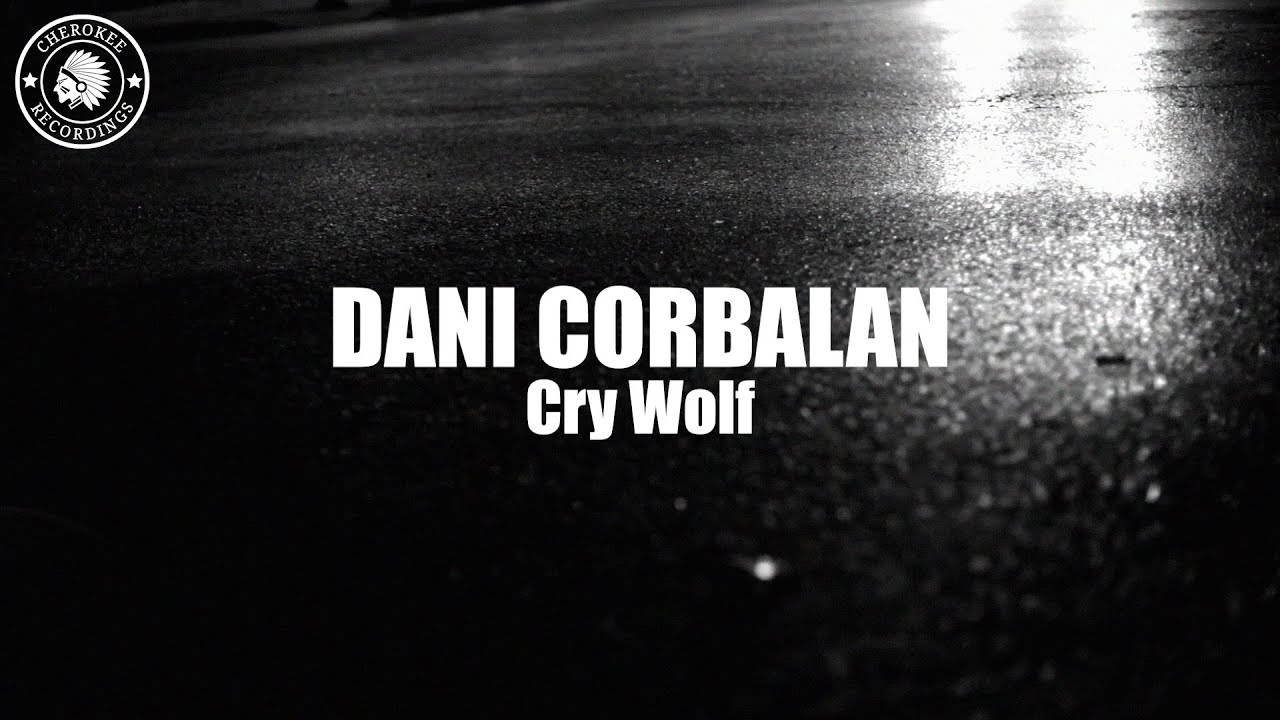 Dani Corbalan - Cry Wolf (Official Video)